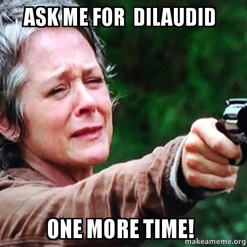 ask me for nzfdbt ask me for dilaudid one more time! make a meme