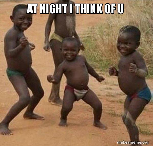 At Night I Think Of U Dancing Black Kids Make A Meme