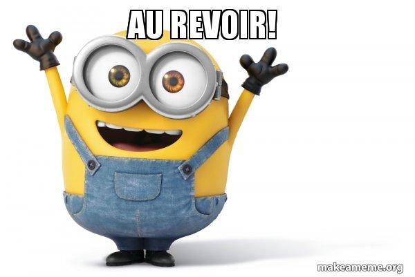 au revoir happy minion make a meme