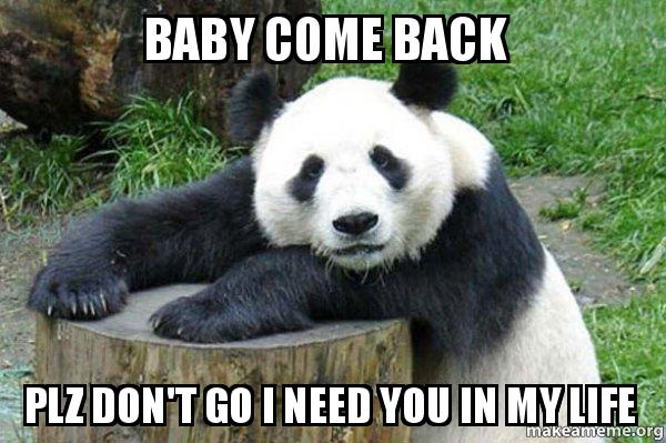 Baby come back Plz don't go I need you in my Life - Confession Panda ...