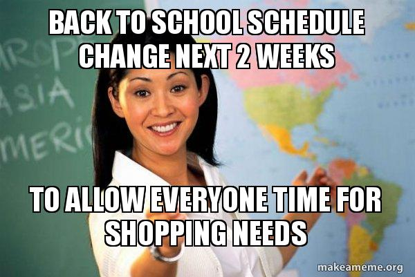 back to school schedule change next 2 weeks to allow everyone time