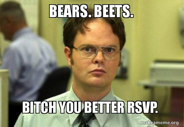 bears beets bitch bears beets bitch you better rsvp schrute facts (dwight schrute
