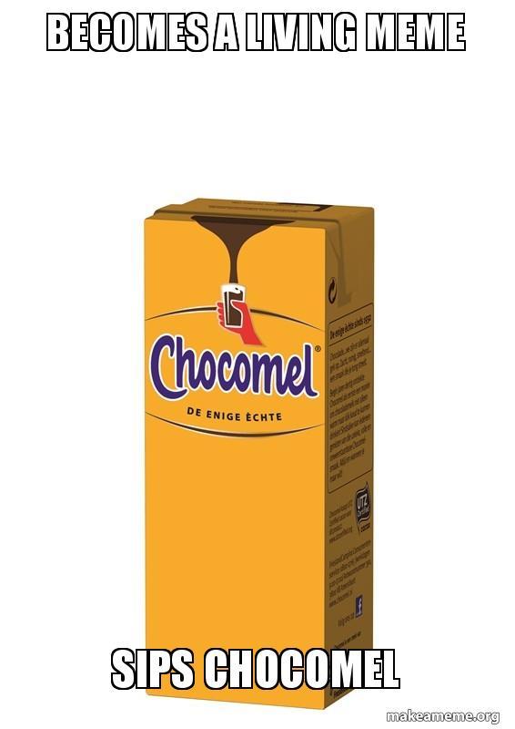 Becomes a living meme sips chocomel | Make a Meme