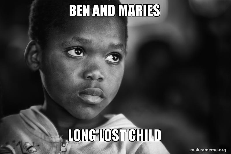 Ben And Maries Long Lost Child Make A Meme
