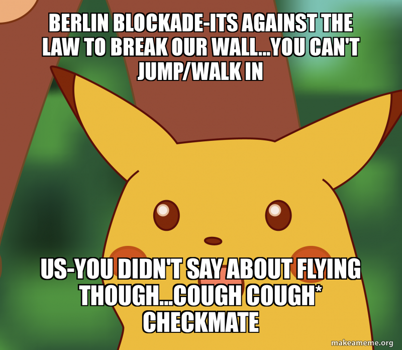 Berlin Blockade-Its against the law to break our wall...you can't ...