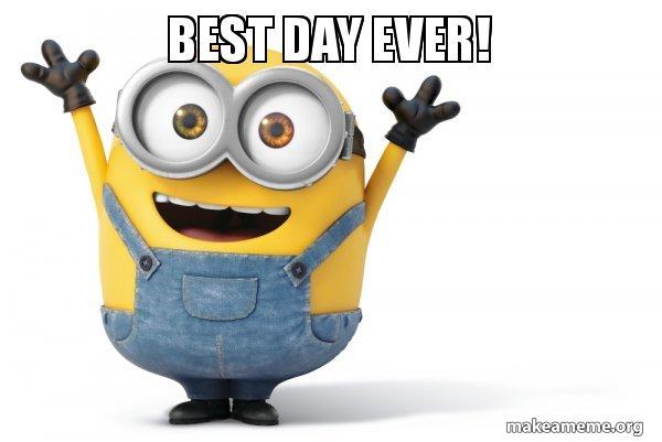 best day ever happy minion make a meme. Black Bedroom Furniture Sets. Home Design Ideas