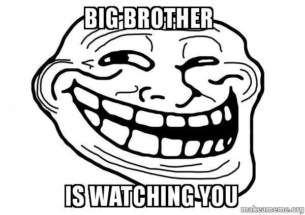Big Brother Is Watching You Trollface Make A Meme