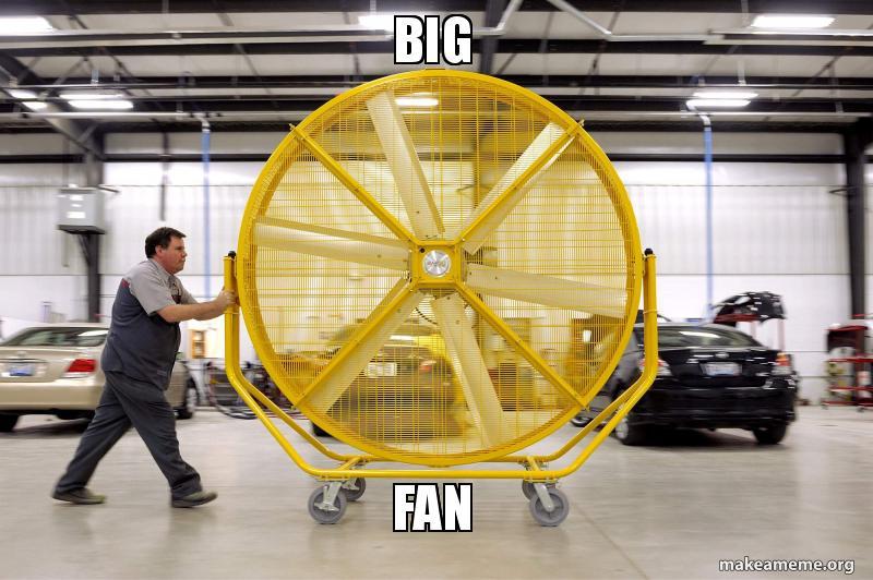 Big As Fan >> Big Fan Make A Meme
