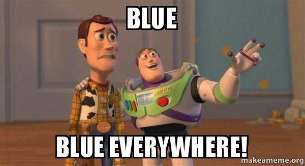 Blue Blue everywhere! - Buzz and Woody (Toy Story) Meme | Make a Meme