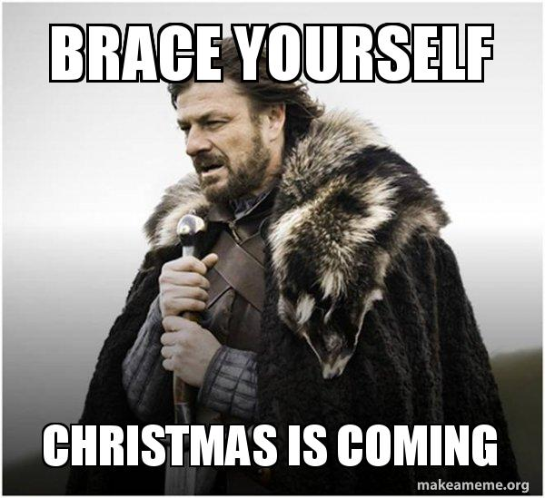 Image result for brace yourself christmas meme