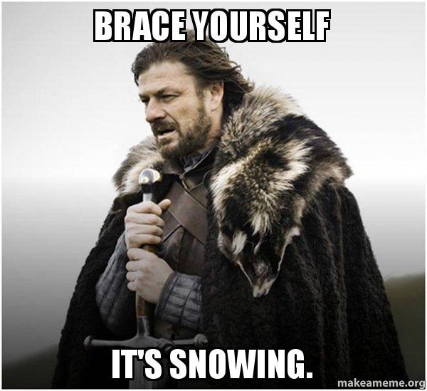brace yourself its 7xjjuk brace yourself it's snowing brace yourself game of thrones meme