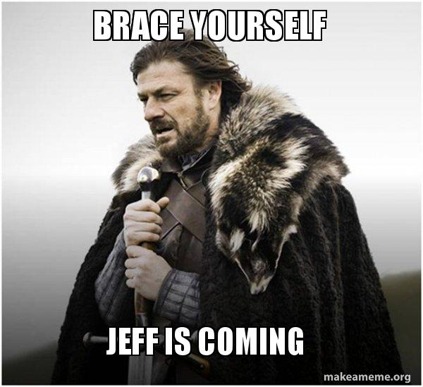 Brace yourself Jeff is coming - Brace Yourself - Game of Thrones