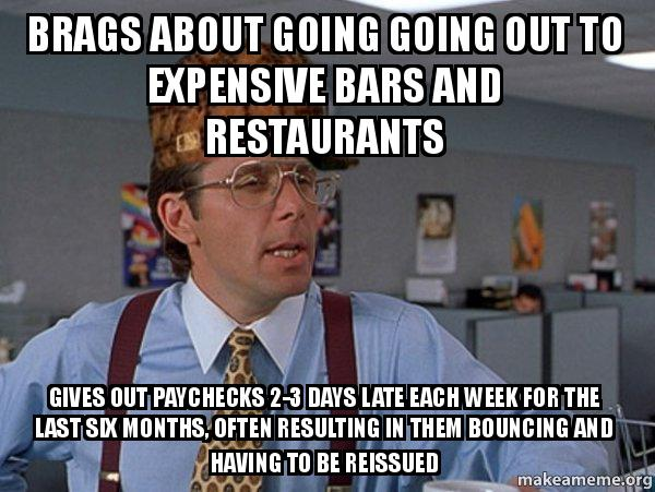 Brags about going going out to expensive bars and ...