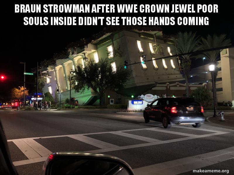 Braun Strowman after WWE Crown Jewel poor souls inside didn
