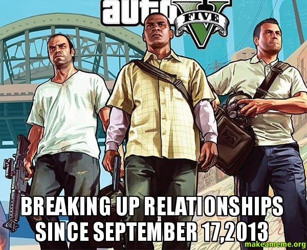 GTA V breaking up relationships since Sept 2013