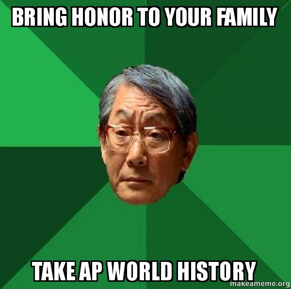 bring honor to bring honor to your family take ap world history high