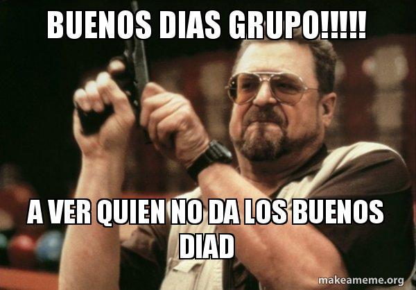 Buenos Dias Grupo A Ver Quien No Da Los Buenos Diad