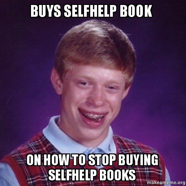 Buys Selfhelp Book On How To Stop Buying Selfhelp Books