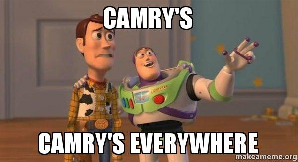 camrys camrys everywhere camry's camry's everywhere make a meme