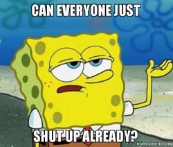 8486a6b6c08d6 Tough Spongebob (I ll have you know) meme. Shut up