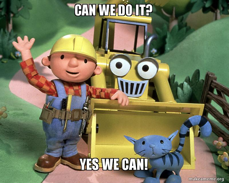 CAN WE DO IT? YES WE CAN! | Make a Meme