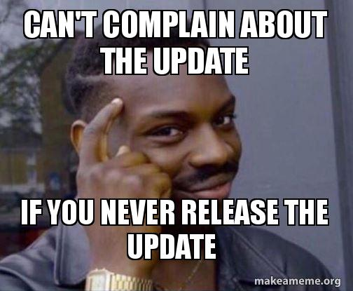 Bildergebnis fr do you have any of those updates meme