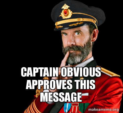 captain-obvious-approves-5bd0ce.jpg