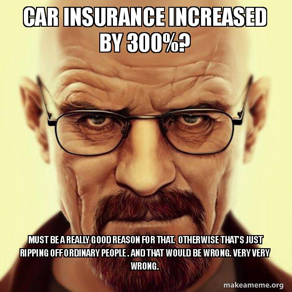 Car Insurance Increased By 300%? Must Be A Really Good