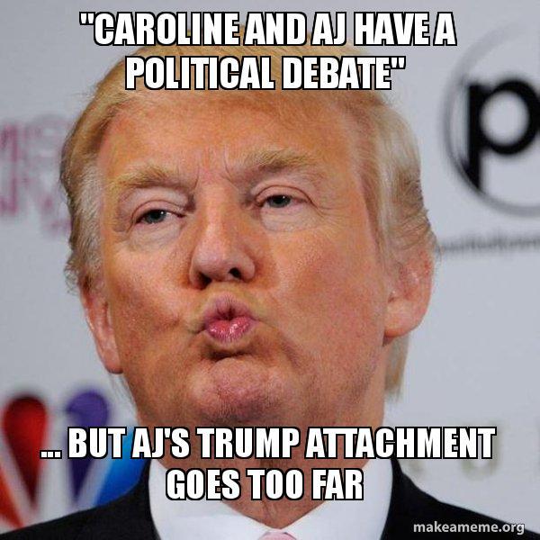 caroline and aj caroline and aj have a political debate\
