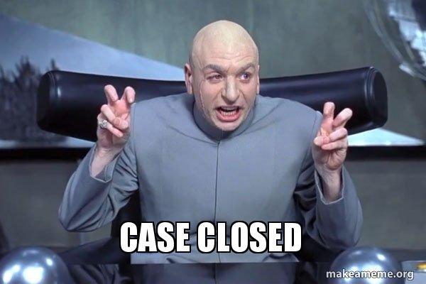 https://media.makeameme.org/created/case-closed-5b1b6e.jpg