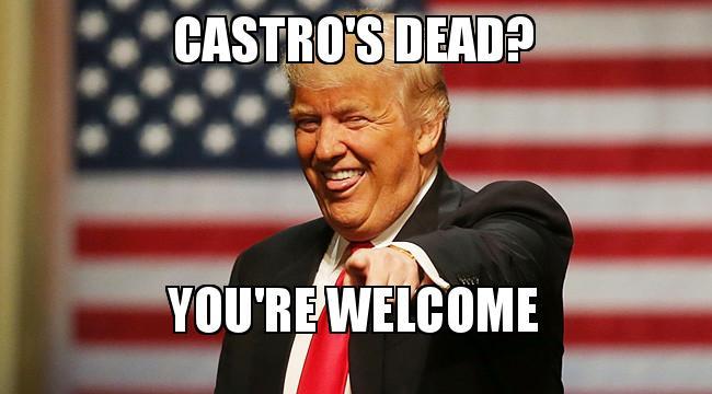 castros dead youre castro's dead? you're welcome make a meme
