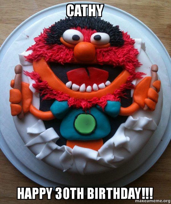 Cathy Happy 30th birthday Cake Day Make a Meme