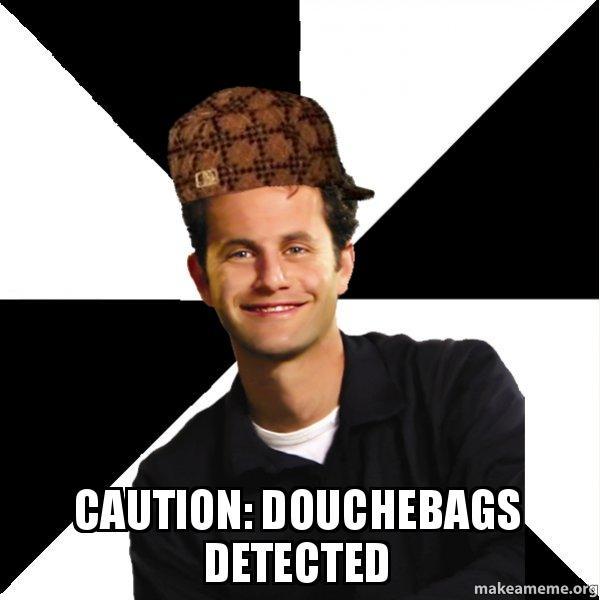 caution-douchebags-detected.jpg