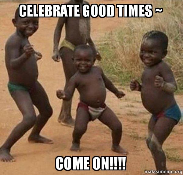 celebrate good times come on video