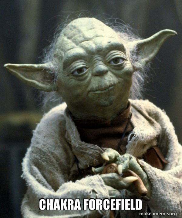 chakra forcefield - Yoda | Make a Meme