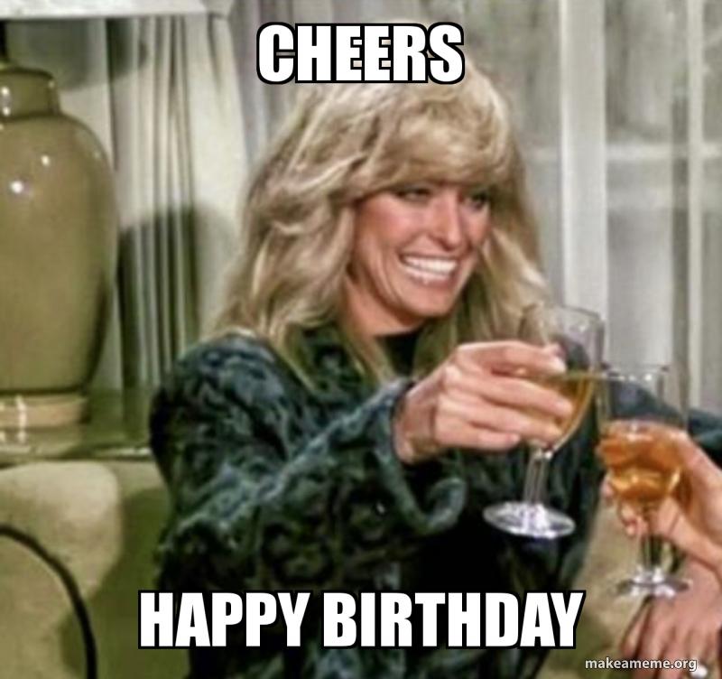 Cheers Happy Birthday Farrah Fawcett Birthday Make A Meme