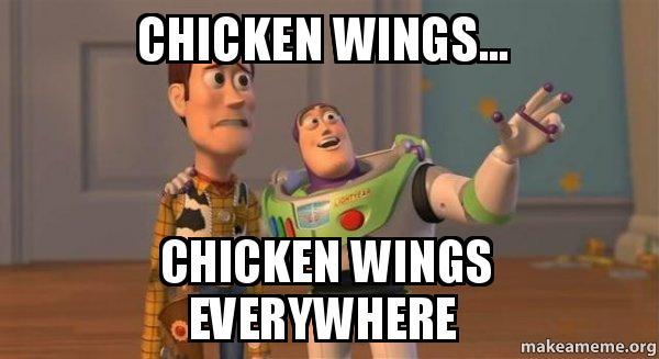 Chicken Wings Funny Meme: Chicken Wings... Chicken Wings Everywhere