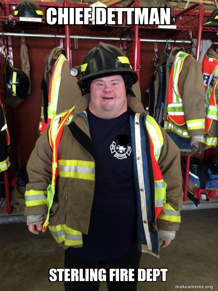 Chief Dettman Sterling Fire Dept | Make a Meme