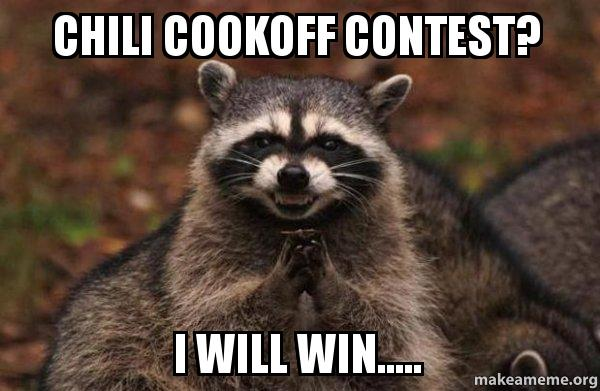 chili cookoff contest chili cookoff contest? i will win evil plotting raccoon
