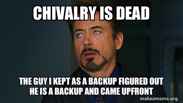 Is chivalry dead why Why Chivalry