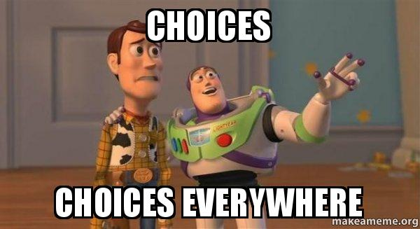 CHOICES CHOICES EVERYWHERE - Buzz and Woody (Toy Story) Meme | Make a Meme