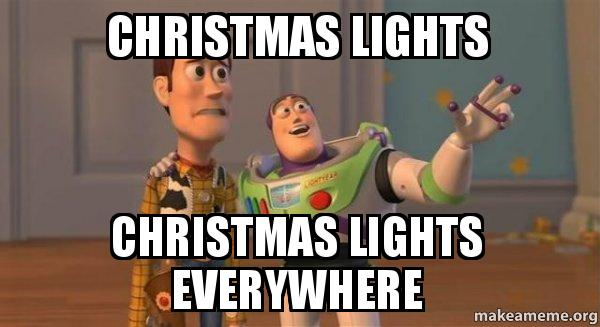 Christmas Light Meme.Christmas Lights Christmas Lights Everywhere Buzz And Woody Toy