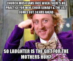 church musicians face church musicians face when there's no practice for men' choir sunady