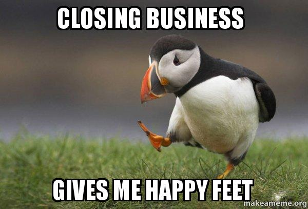 closing business closing business gives me happy feet unpopular opinion puffin