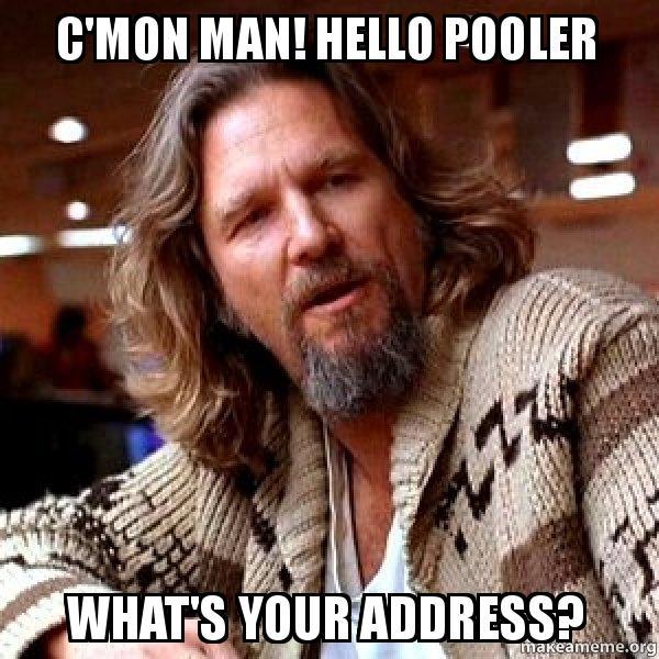 cmon man hello c'mon man! hello pooler what's your address? big lebowski make