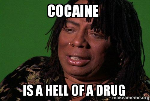 [Image: cocaine-is-fgftsg.jpg]