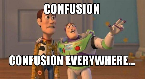 confusion confusion everywhere... - Buzz and Woody (Toy Story) Meme | Make a Meme