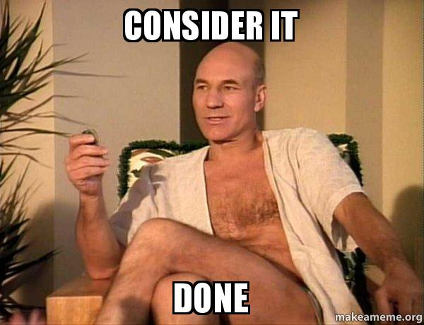 Consider It Done Sexual Picard Make A Meme