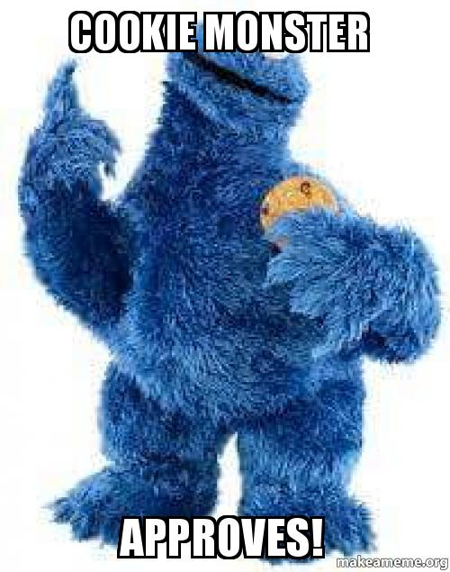 COOKIE MONSTER APPROVES! | Make a Meme