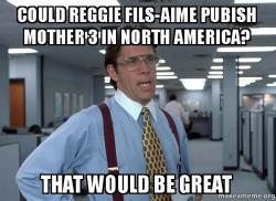could reggie fils-aime pubish mother 3 in North America